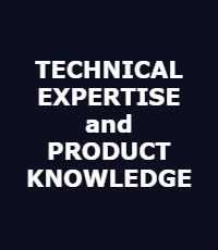 TECHNICAL EXPERTISE AND PRODUCT KNOWLEDGE
